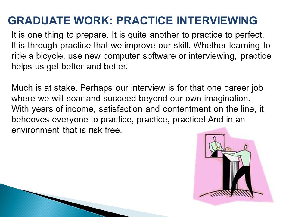 GRADUATE WORK: PRACTICE INTERVIEWING