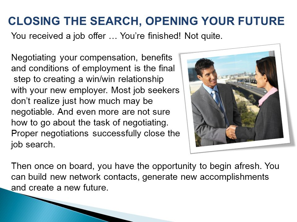 CLOSING THE SEARCH, OPENING YOUR FUTURE