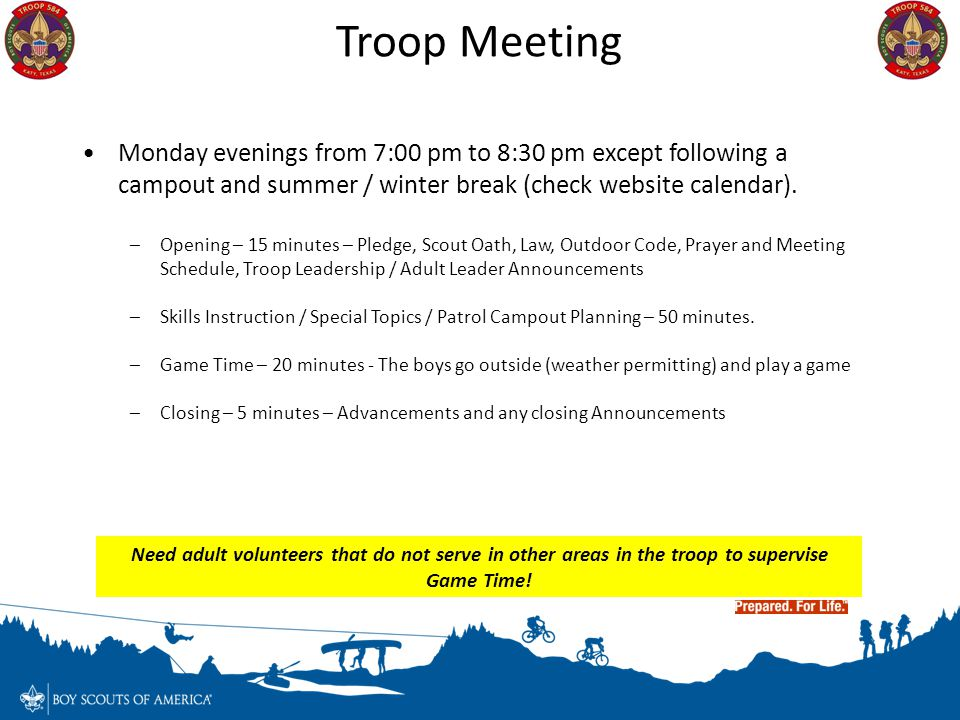 Troop Meeting Monday evenings from 7:00 pm to 8:30 pm except following a campout and summer / winter break (check website calendar).