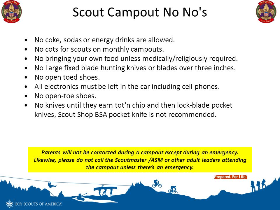 Scout Campout No No s No coke, sodas or energy drinks are allowed.