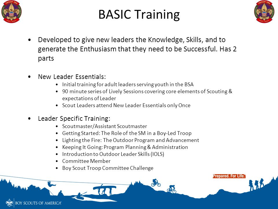 BASIC Training Developed to give new leaders the Knowledge, Skills, and to generate the Enthusiasm that they need to be Successful. Has 2 parts.
