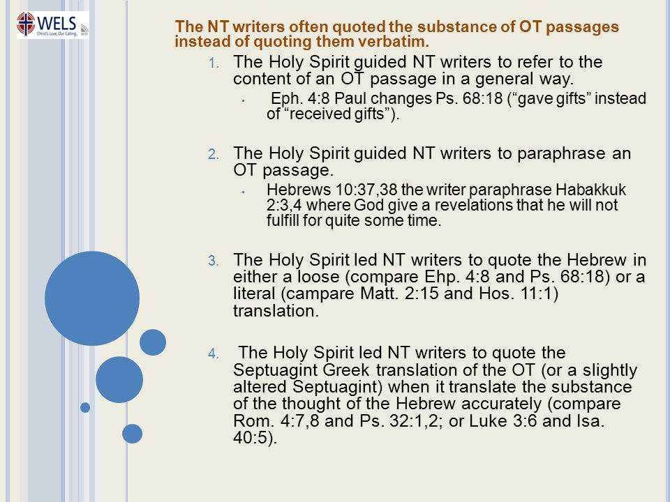 The Holy Spirit guided NT writers to paraphrase an OT passage.