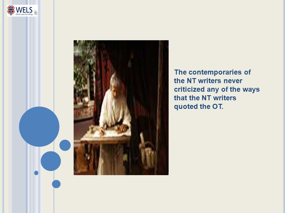 The contemporaries of the NT writers never criticized any of the ways that the NT writers quoted the OT.