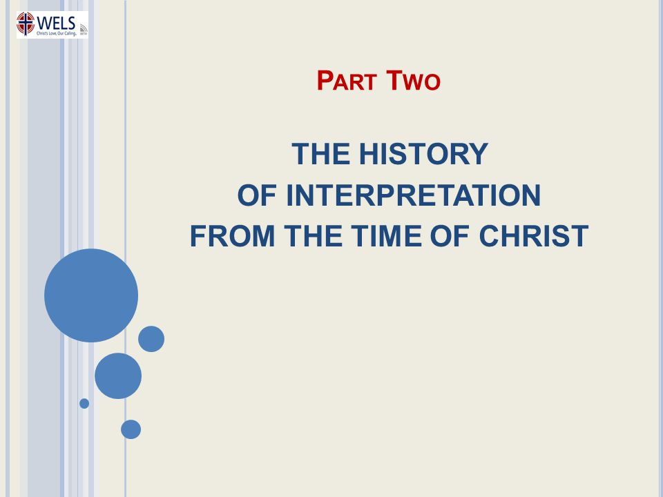 THE HISTORY OF INTERPRETATION FROM THE TIME OF CHRIST