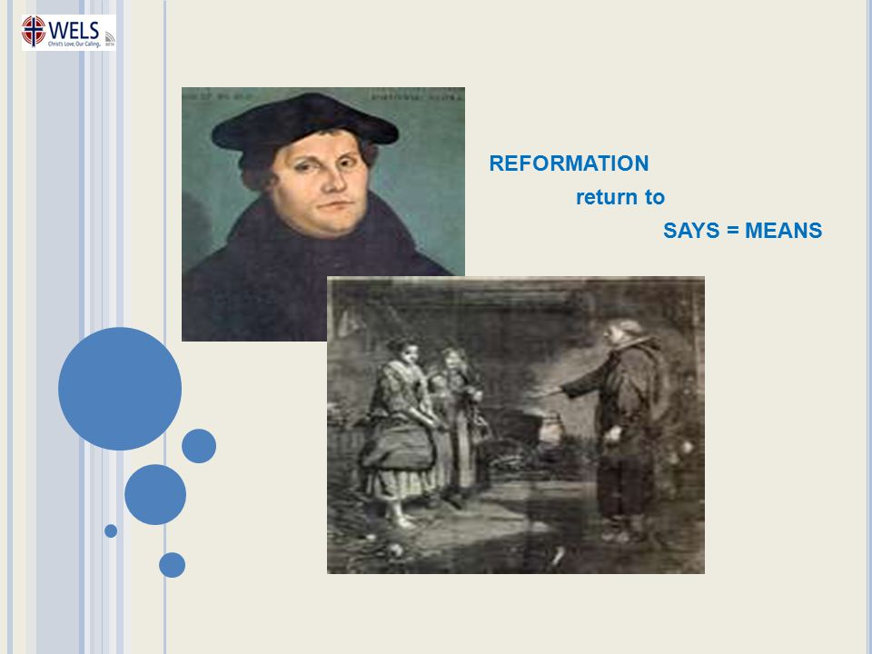 REFORMATION return to SAYS = MEANS