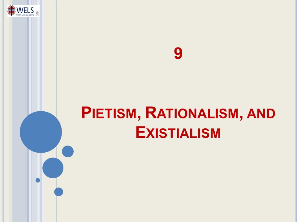 9 Pietism, Rationalism, and Existialism