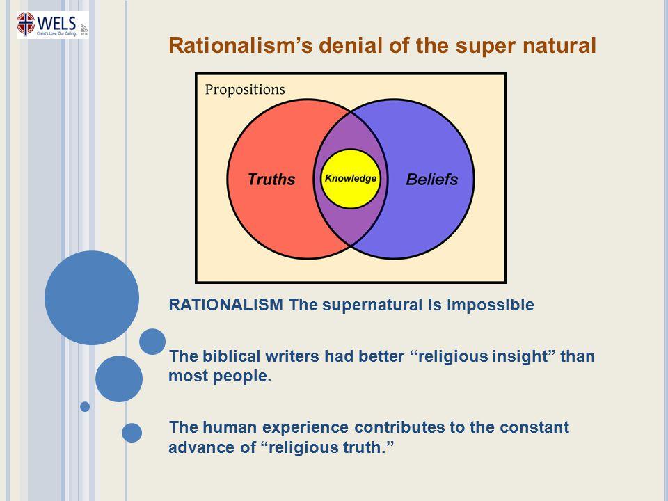 Rationalism's denial of the super natural