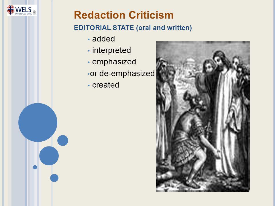 Redaction Criticism added interpreted emphasized or de-emphasized