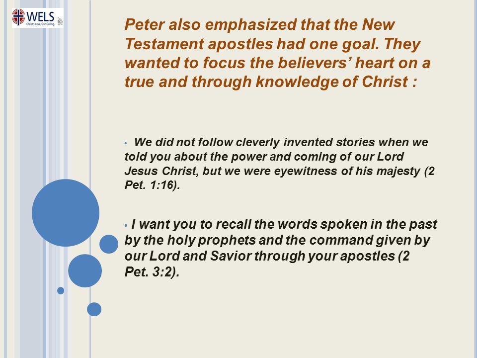 Peter also emphasized that the New Testament apostles had one goal