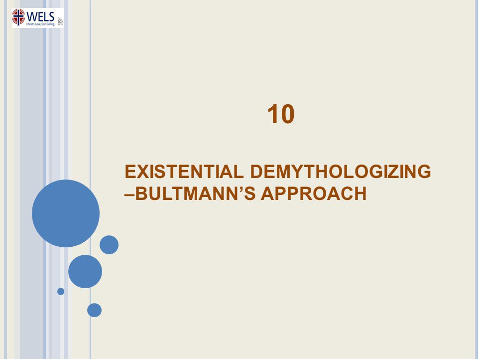 10 EXISTENTIAL DEMYTHOLOGIZING –BULTMANN'S APPROACH