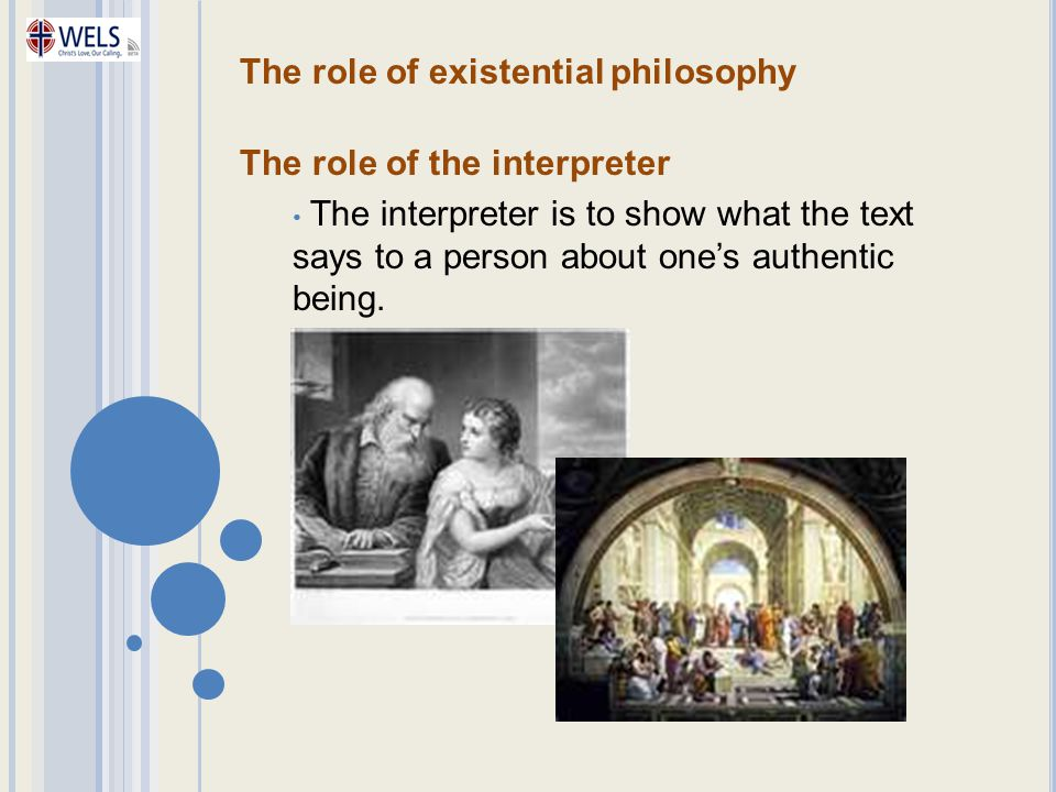 The role of existential philosophy The role of the interpreter