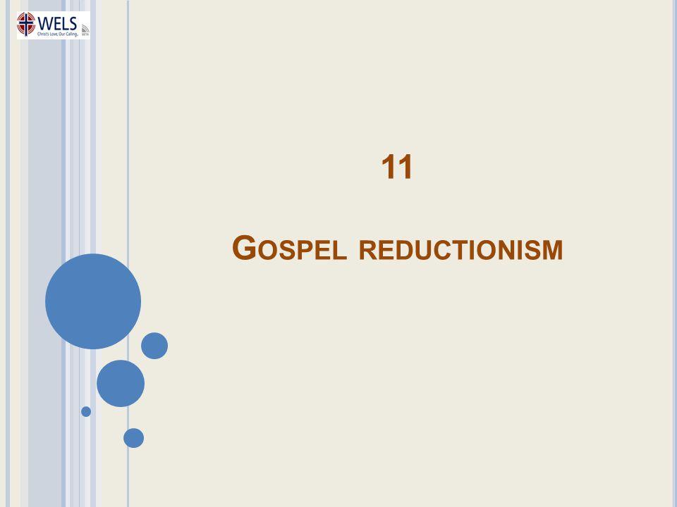 11 Gospel reductionism