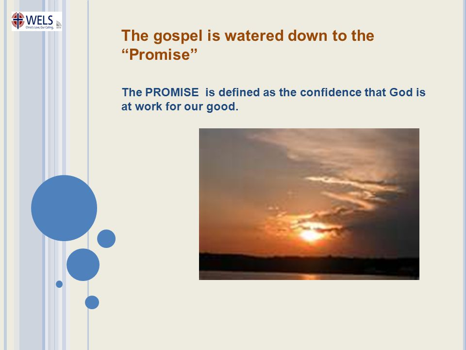 The gospel is watered down to the Promise