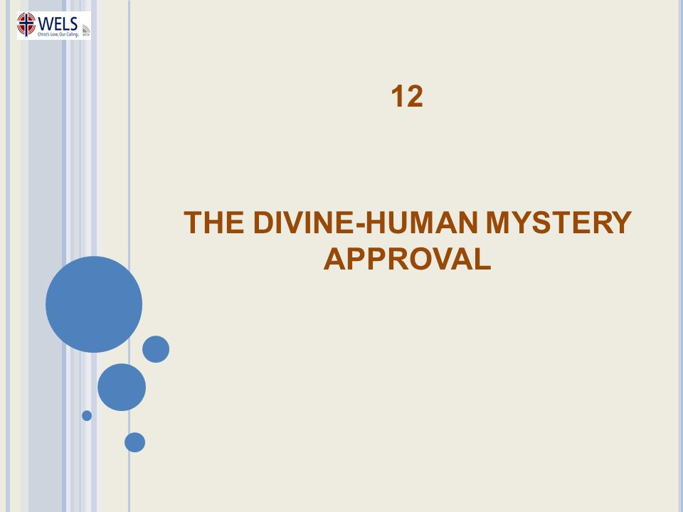 12 THE DIVINE-HUMAN MYSTERY APPROVAL
