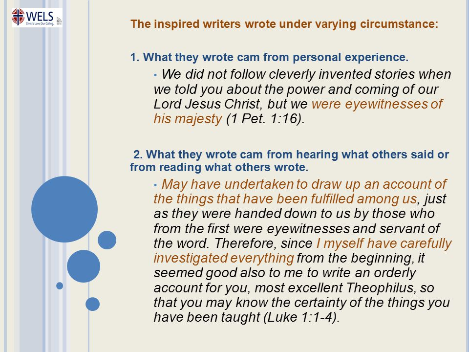 The inspired writers wrote under varying circumstance: