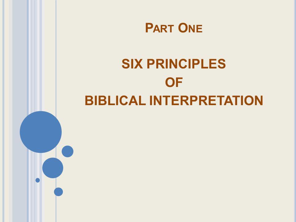 SIX PRINCIPLES OF BIBLICAL INTERPRETATION