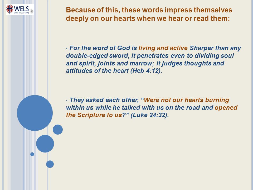 Because of this, these words impress themselves deeply on our hearts when we hear or read them: