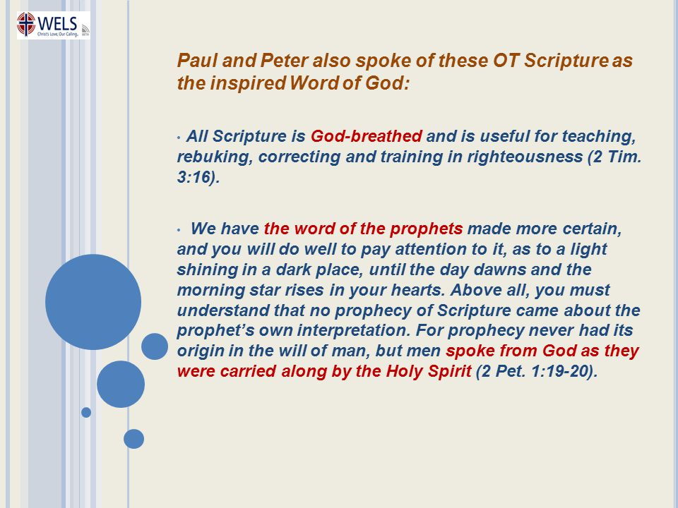 Paul and Peter also spoke of these OT Scripture as the inspired Word of God: