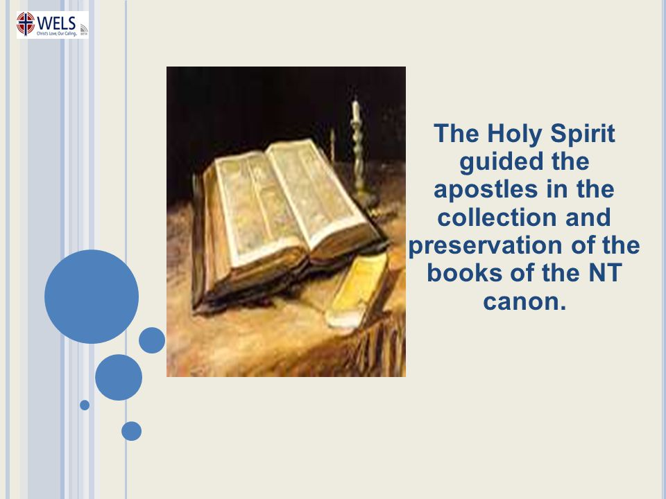 The Holy Spirit guided the apostles in the collection and preservation of the books of the NT canon.