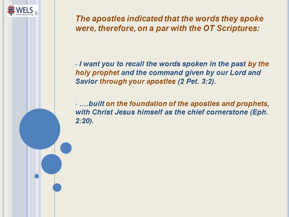 The apostles indicated that the words they spoke were, therefore, on a par with the OT Scriptures: