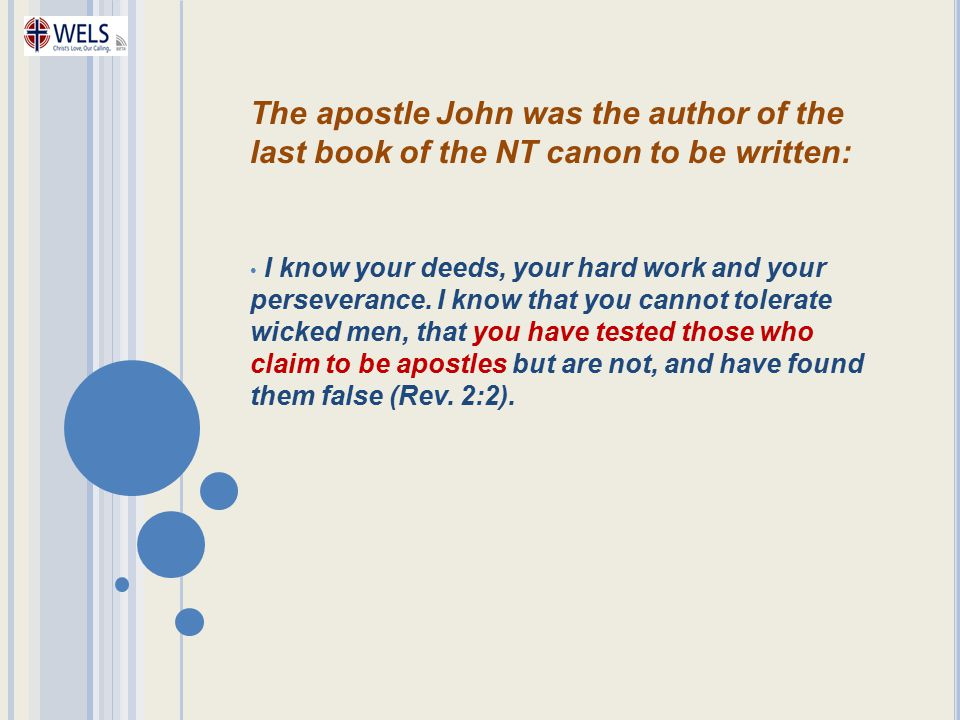 The apostle John was the author of the last book of the NT canon to be written: