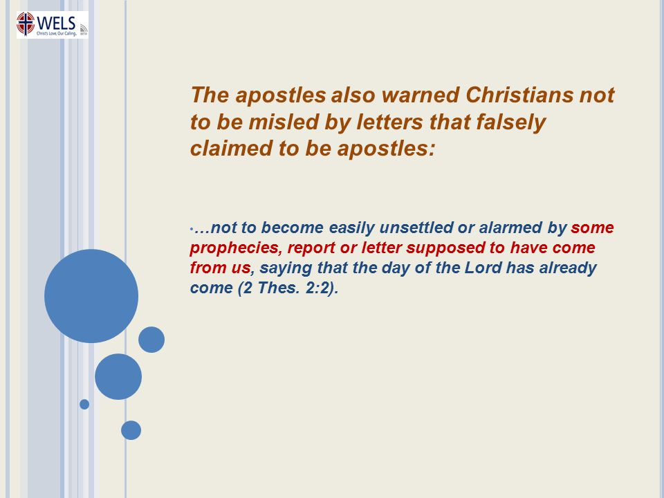 The apostles also warned Christians not to be misled by letters that falsely claimed to be apostles: