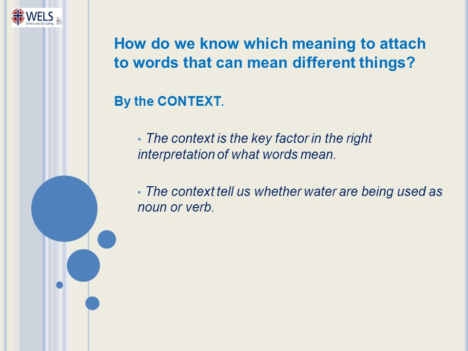 How do we know which meaning to attach to words that can mean different things