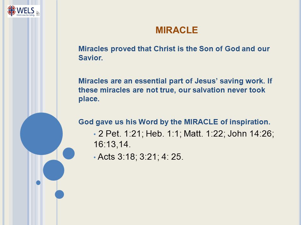 miracle 2 Pet. 1:21; Heb. 1:1; Matt. 1:22; John 14:26; 16:13,14.