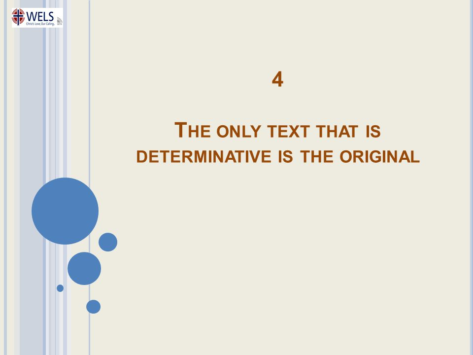 4 The only text that is determinative is the original