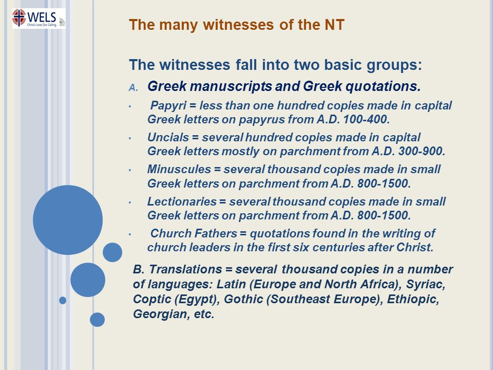 The many witnesses of the NT The witnesses fall into two basic groups: