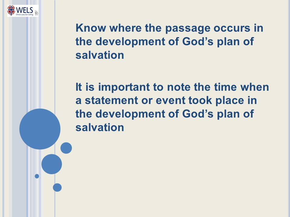 Know where the passage occurs in the development of God's plan of salvation