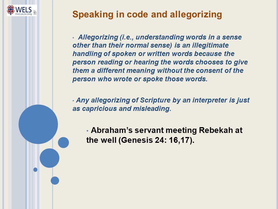 Speaking in code and allegorizing