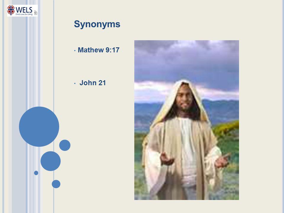 Synonyms Mathew 9:17 John 21