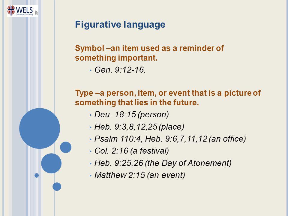Figurative language Gen. 9:12-16. Deu. 18:15 (person)