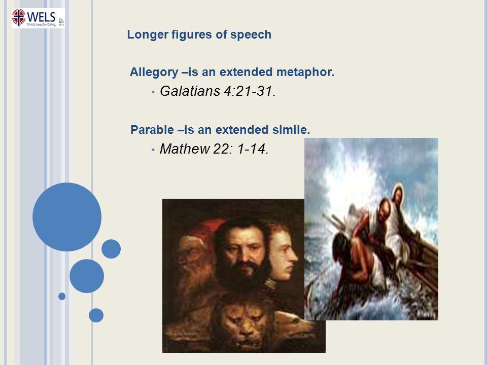 Galatians 4:21-31. Mathew 22: 1-14. Longer figures of speech