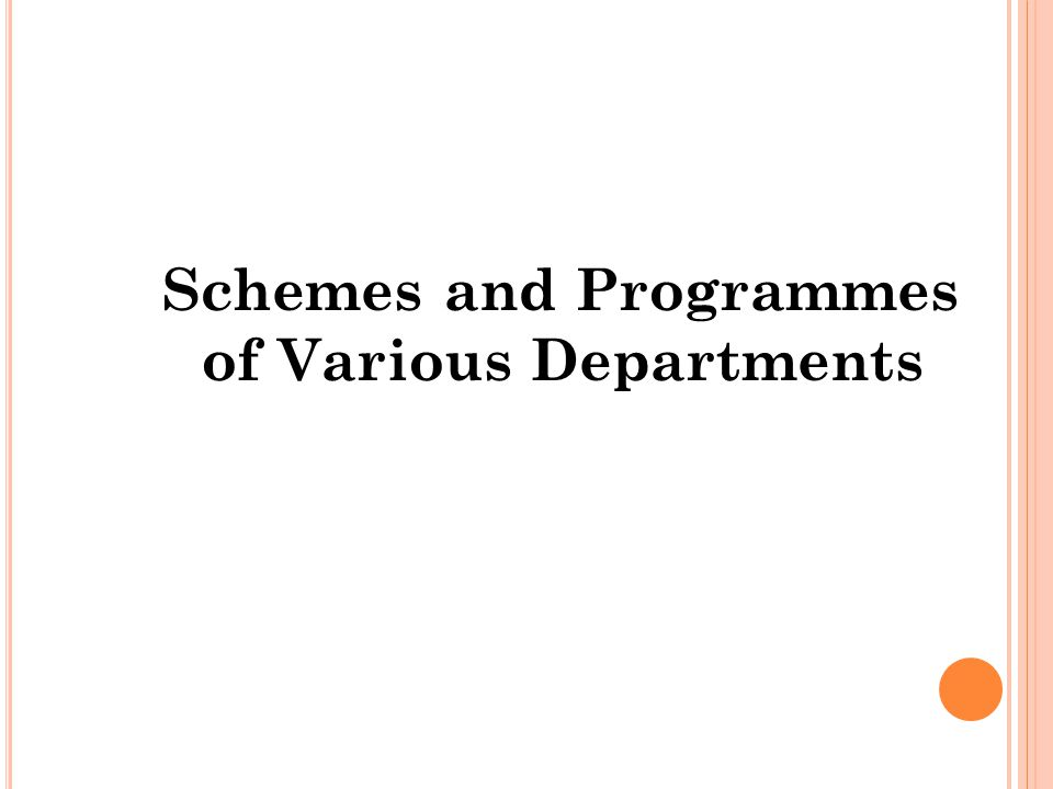 Schemes and Programmes of Various Departments
