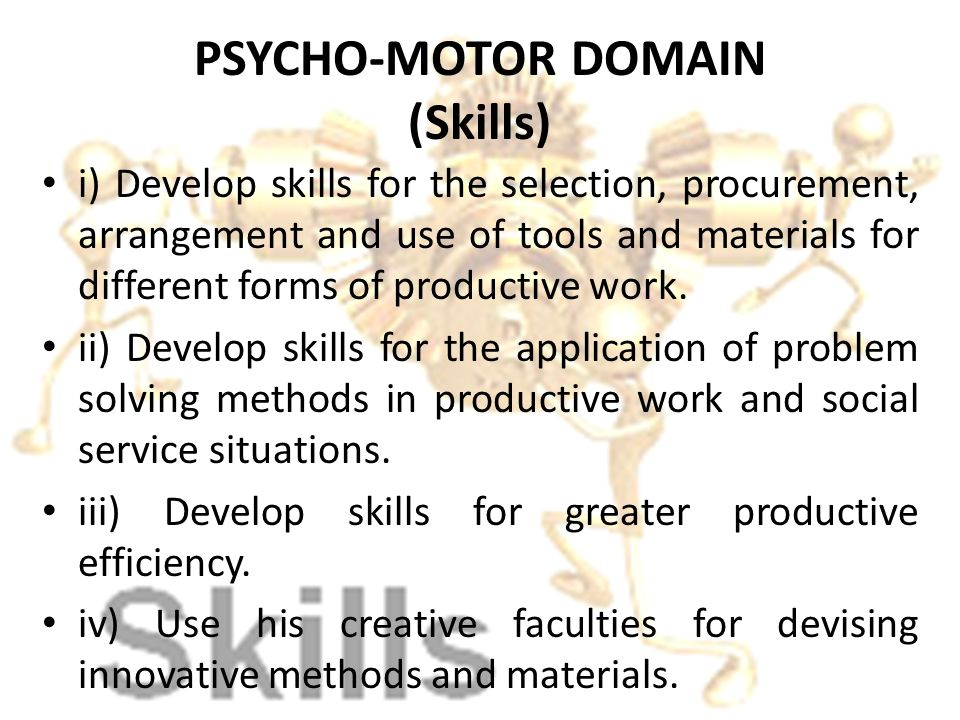 PSYCHO-MOTOR DOMAIN (Skills)