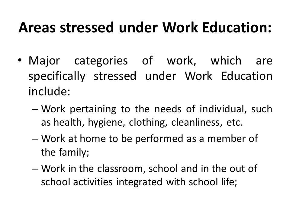 Areas stressed under Work Education: