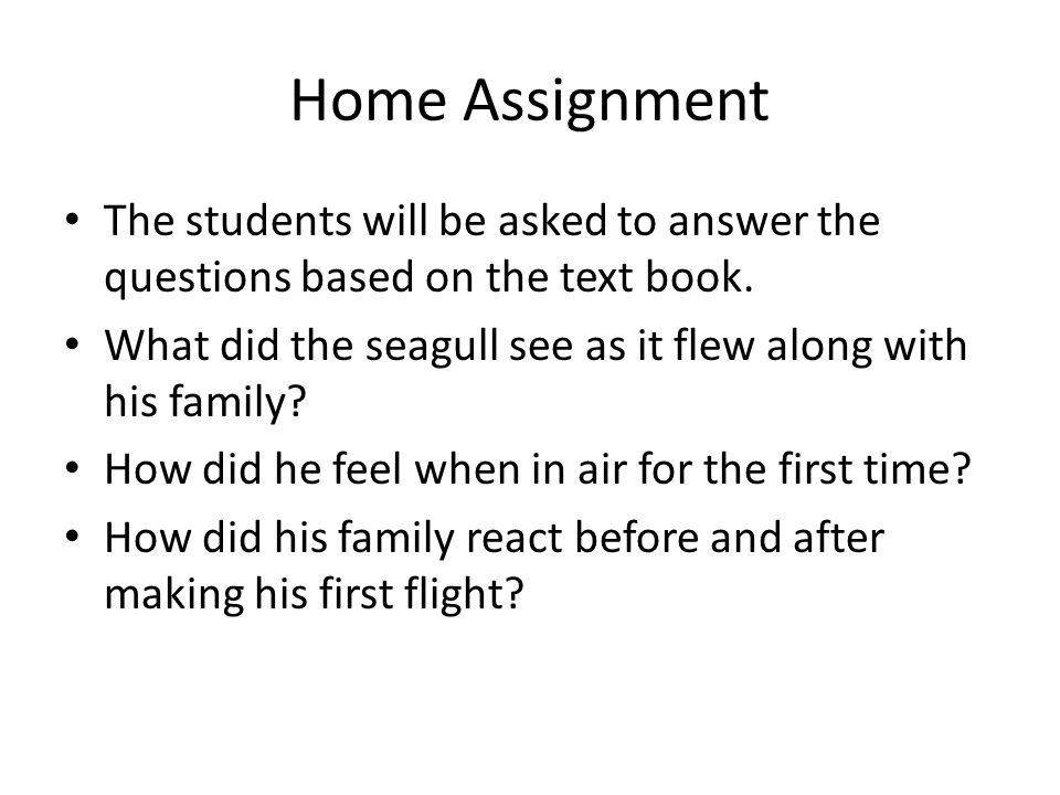 Home Assignment The students will be asked to answer the questions based on the text book.