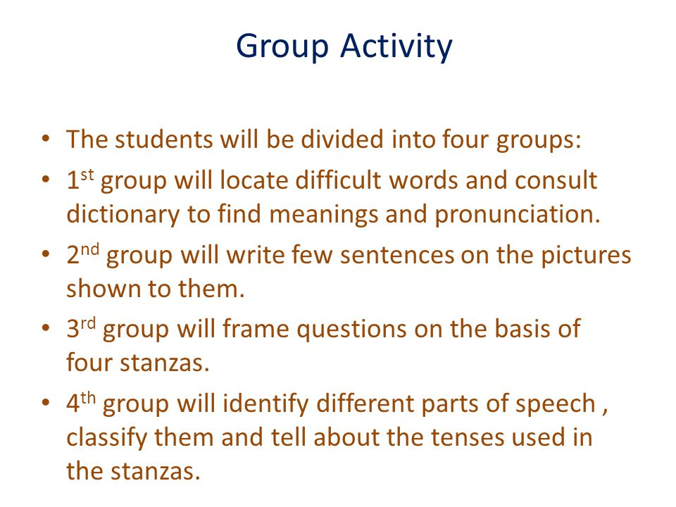 Group Activity The students will be divided into four groups: