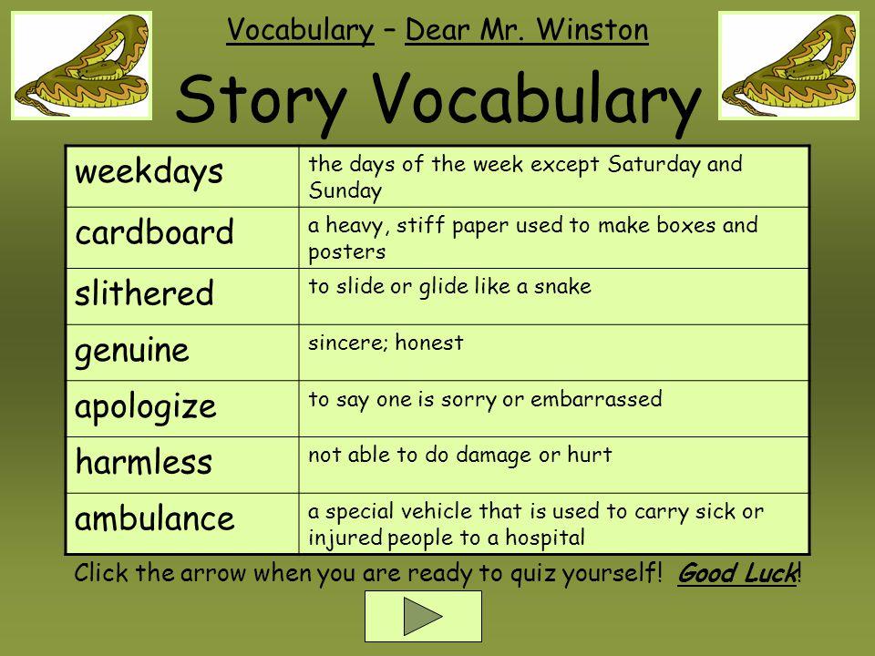Story Vocabulary weekdays cardboard slithered genuine apologize
