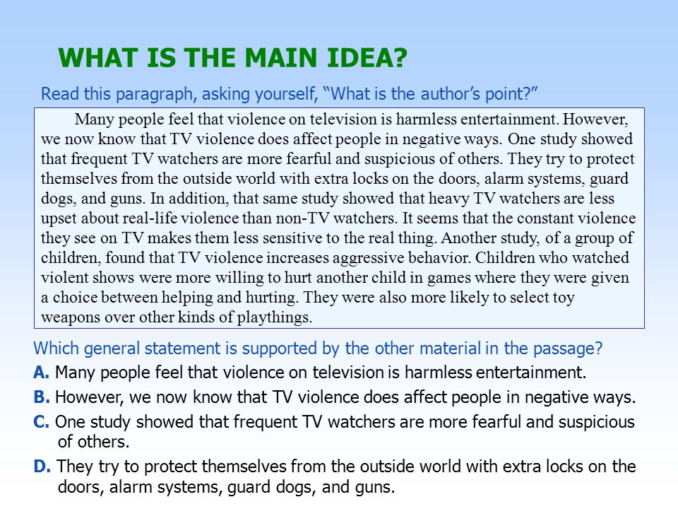 WHAT IS THE MAIN IDEA Read this paragraph, asking yourself, What is the author's point