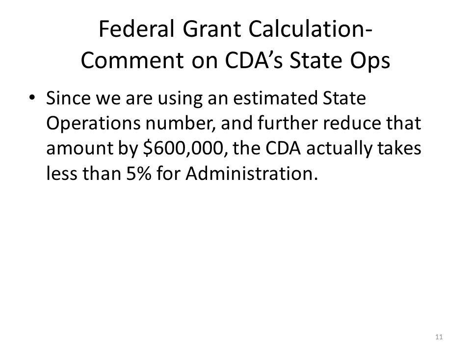 Federal Grant Calculation- Comment on CDA's State Ops