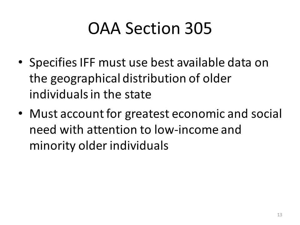 OAA Section 305 Specifies IFF must use best available data on the geographical distribution of older individuals in the state.