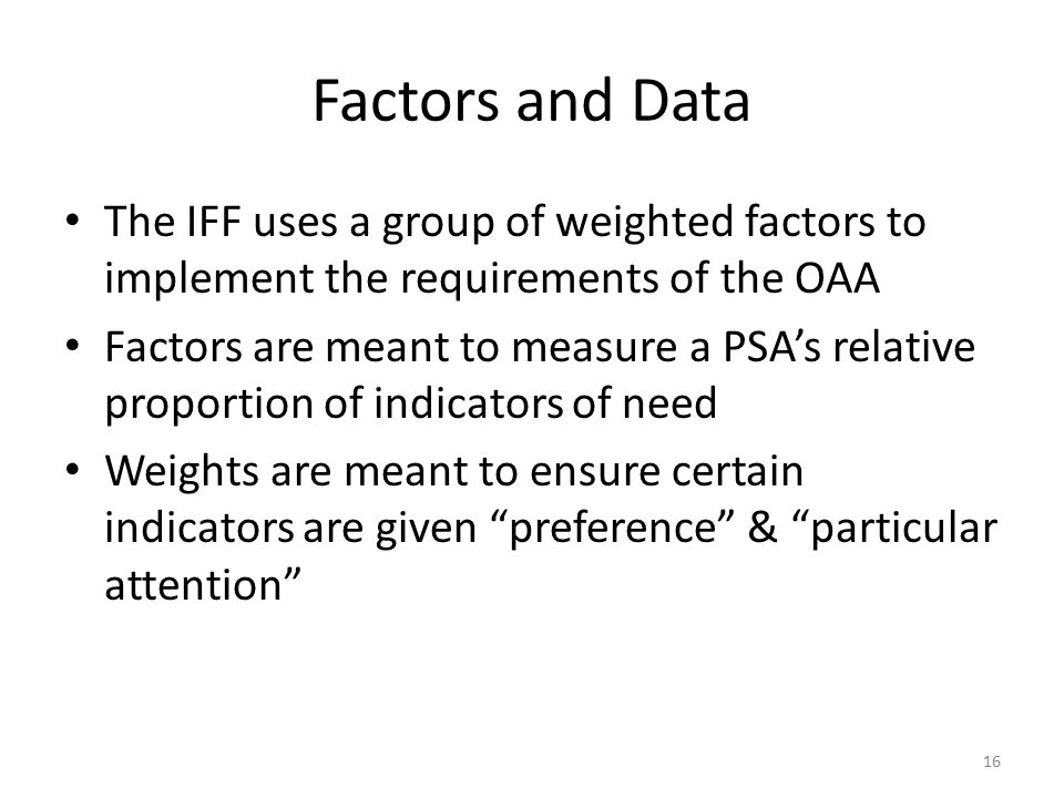 Factors and Data The IFF uses a group of weighted factors to implement the requirements of the OAA.