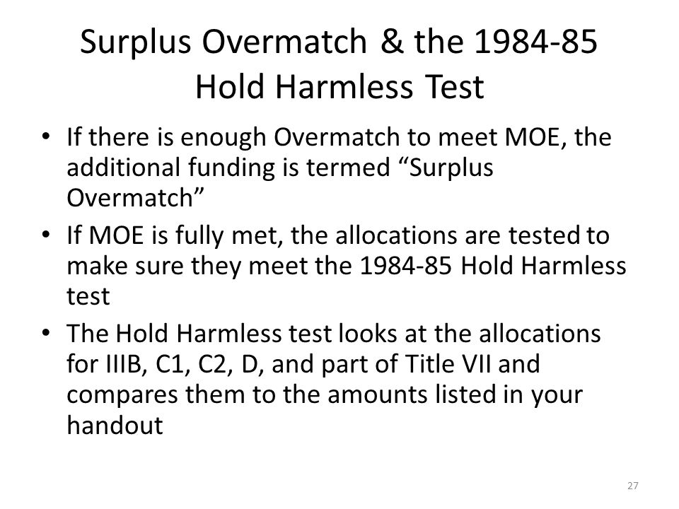 Surplus Overmatch & the 1984-85 Hold Harmless Test