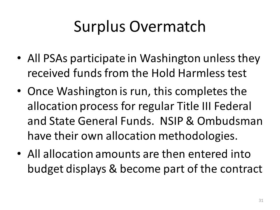 Surplus Overmatch All PSAs participate in Washington unless they received funds from the Hold Harmless test.