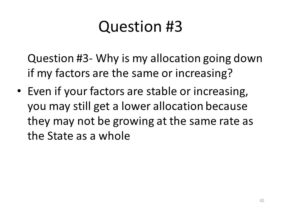 Question #3 Question #3- Why is my allocation going down if my factors are the same or increasing