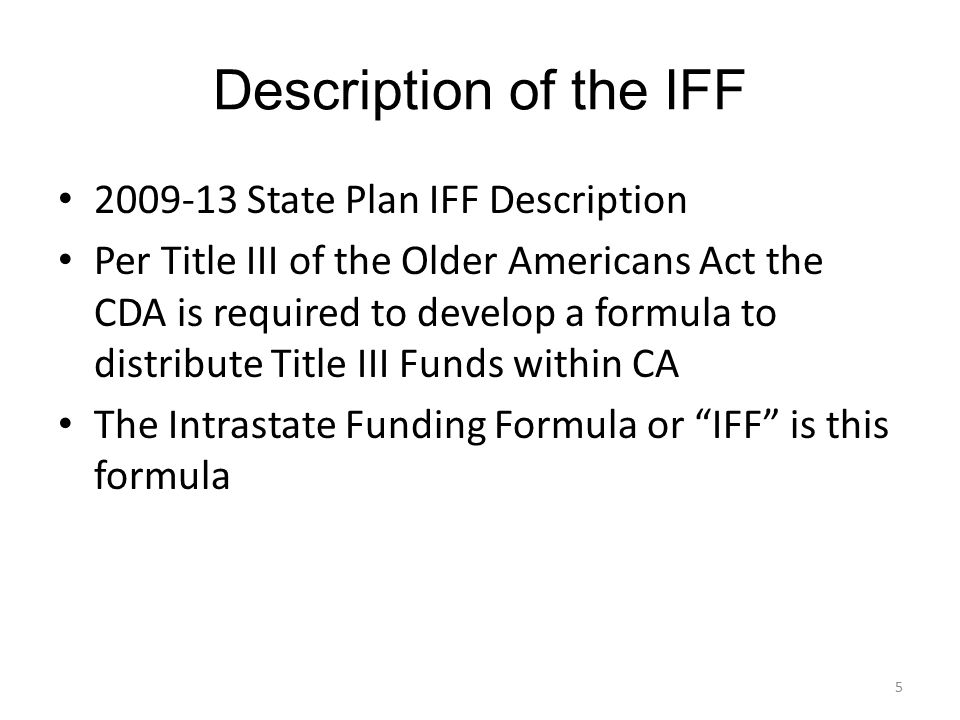 Description of the IFF 2009-13 State Plan IFF Description