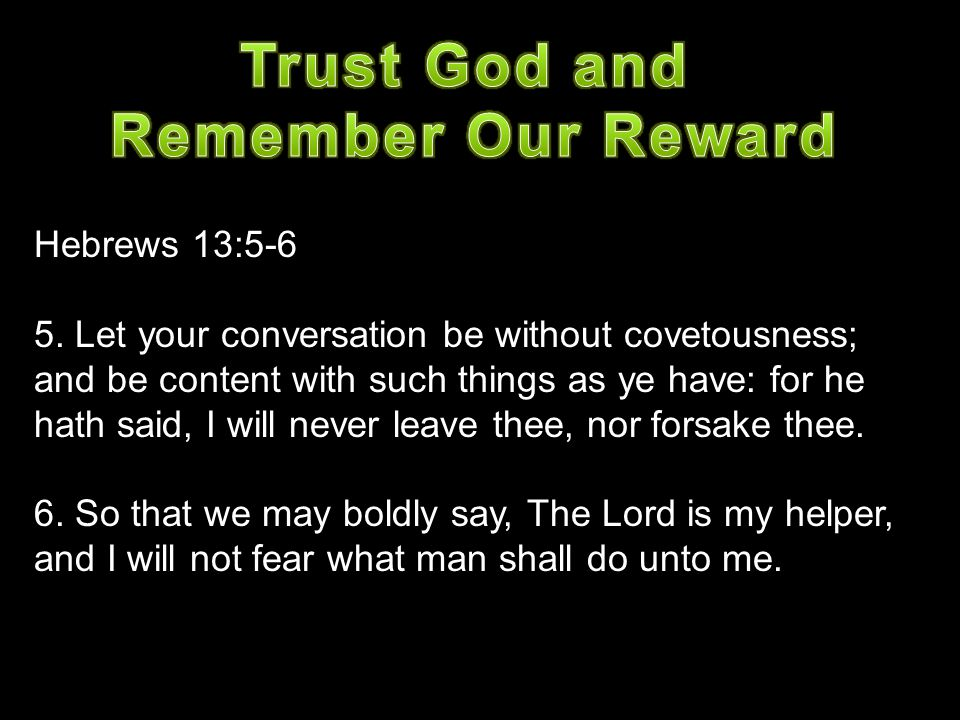 Trust God and Remember Our Reward